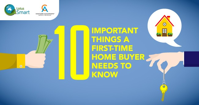 Lotus Smart | 10 Important Things A First-Time Home Buyer Needs To Know